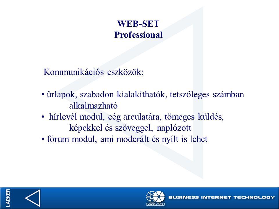 WEB-SET Professional Kommunikációs eszközök: űrlapok, szabadon kialakíthatók, tetszőleges számban alkalmazható hírlevél modul, cég arculatára, tömeges