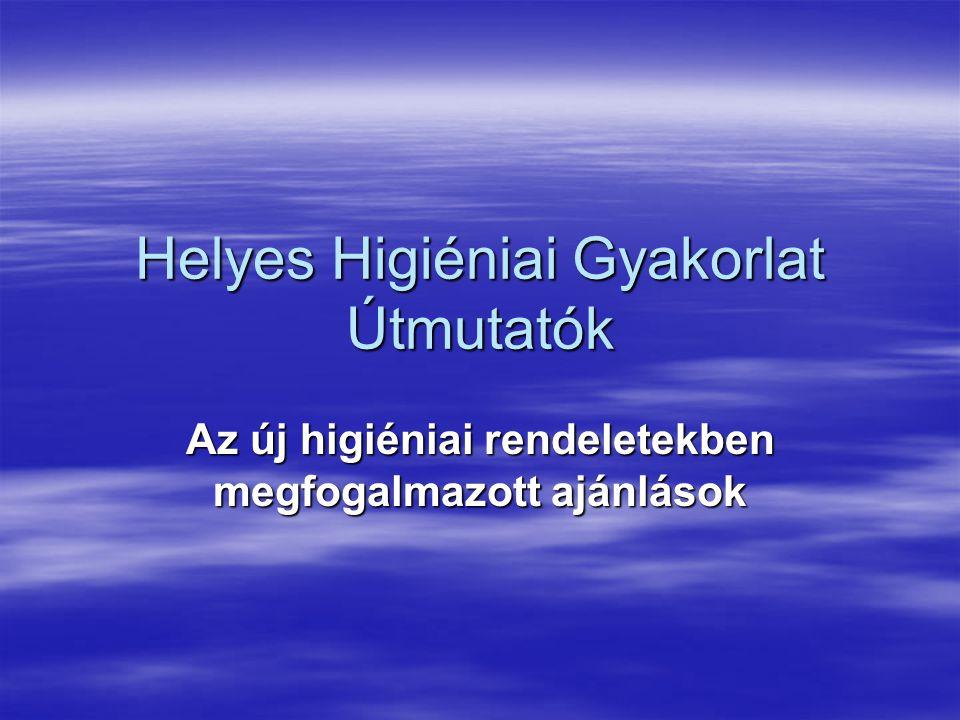 A 852/2004/EK rendelet ajánlásai:  I.MELLÉKLET  B.