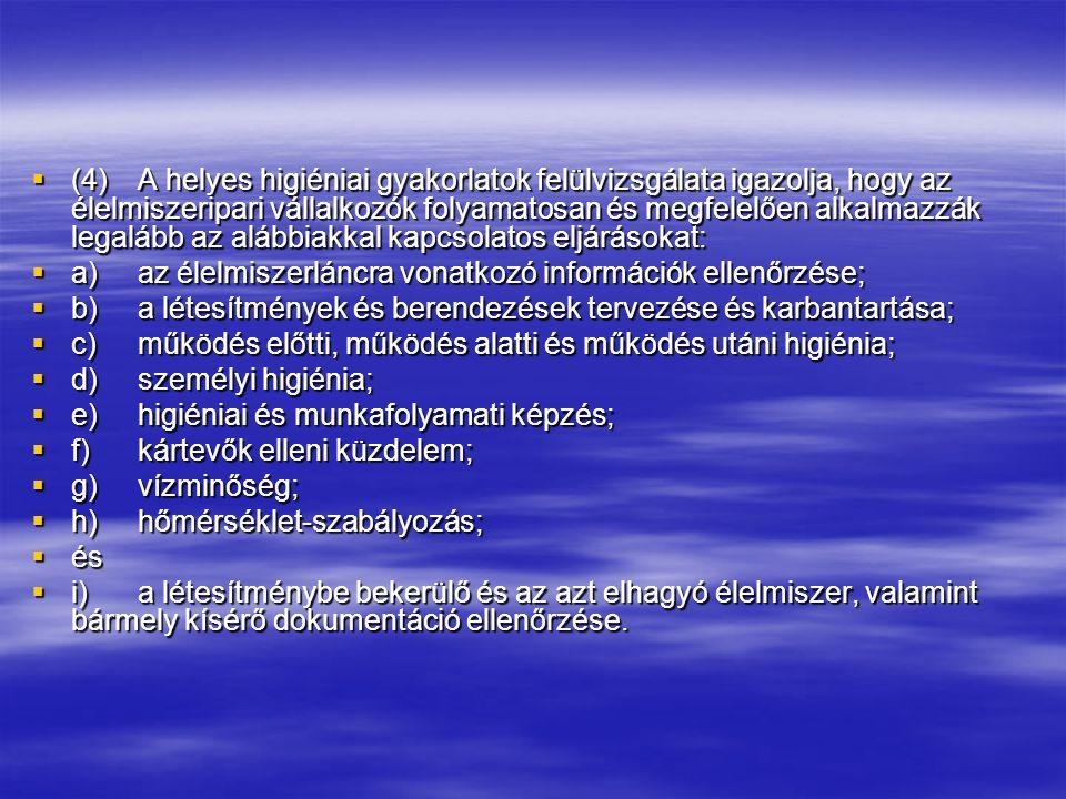 Iparági Útmutatók Sertés és marhavágás Baromfivágás Húskészítmények előállítása Tojásbegyűjtés, csomagolás, feldolgozás, termékek forgalmazása