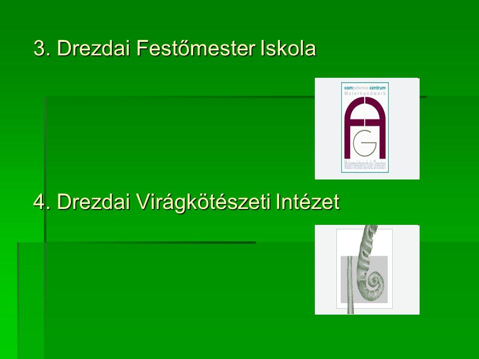 3. Drezdai Festőmester Iskola 4. Drezdai Virágkötészeti Intézet