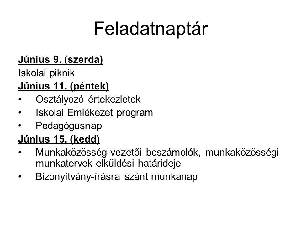 Feladatnaptár Június 9. (szerda) Iskolai piknik Június 11.