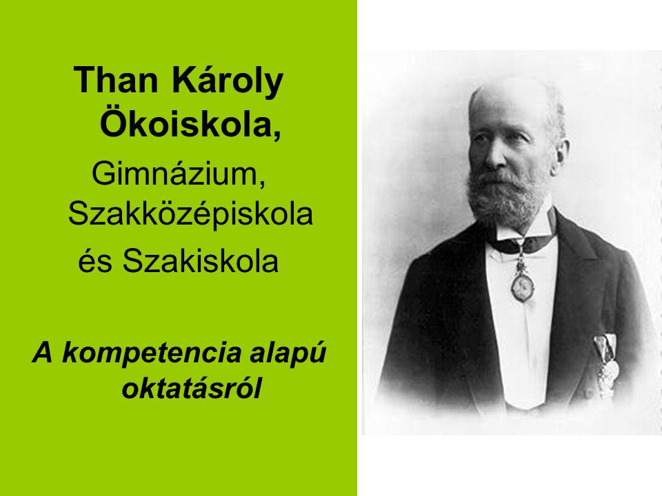 Than Károly Ökoiskola, Gimnázium, Szakközépiskola és Szakiskola A kompetencia alapú oktatásról