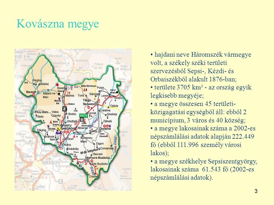 3 Kovászna megye hajdani neve Háromszék vármegye volt, a székely széki területi szervezésből Sepsi-, Kézdi- és Orbaiszékből alakult 1876-ban; területe 3705 km² - az ország egyik legkisebb megyéje; a megye összesen 45 területi- közigagatási egységből áll: ebből 2 municípium, 3 város és 40 község; a megye lakosainak száma a 2002-es népszámlálási adatok alapján 222.449 fő (ebből 111.996 személy városi lakos); a megye székhelye Sepsiszentgyörgy, lakosainak száma 61.543 fő (2002-es népszámlálási adatok).