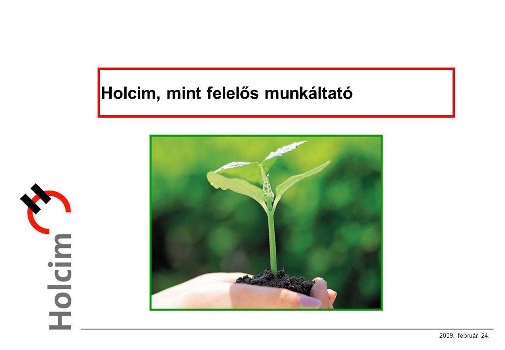 2009. február 24. Holcim, mint felelős munkáltató