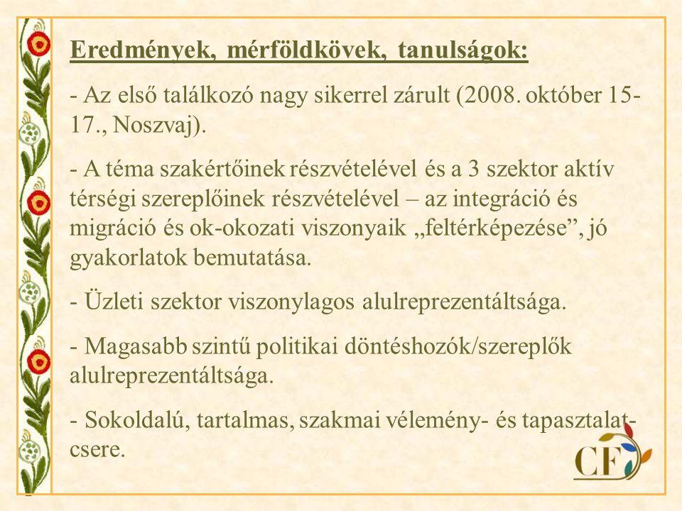 Eredmények, mérföldkövek, tanulságok: - Az első találkozó nagy sikerrel zárult (2008.