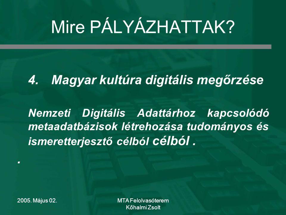 2005. Május 02.MTA Felolvasóterem Kőhalmi Zsolt Mire PÁLYÁZHATTAK.