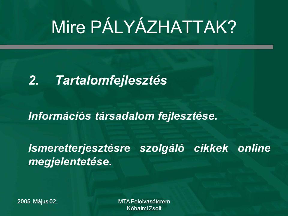 2005.Május 02.MTA Felolvasóterem Kőhalmi Zsolt Mire PÁLYÁZHATTAK.