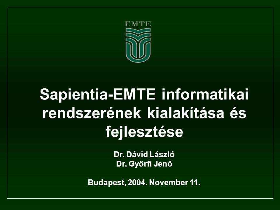 Sapientia-EMTE informatikai rendszerének kialakítása és fejlesztése Dr.