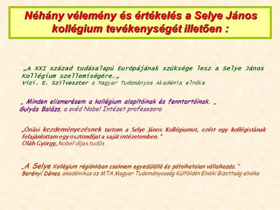 A Magyar Köztársaság Miniszterelnöke által a Selye János Láthatalan Kollégium Komárom részére adományozott KISEBBSÉGEKÉRT DÍJ