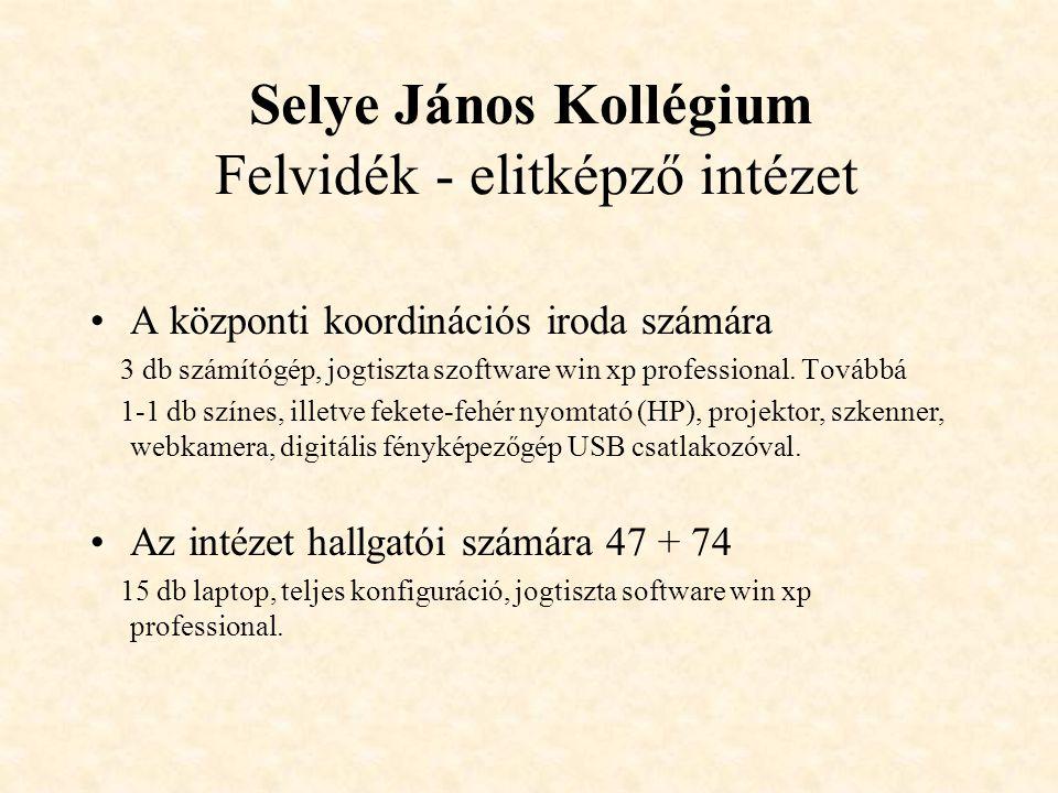 Selye János Kollégium Felvidék - elitképző intézet A központi koordinációs iroda számára 3 db számítógép, jogtiszta szoftware win xp professional.