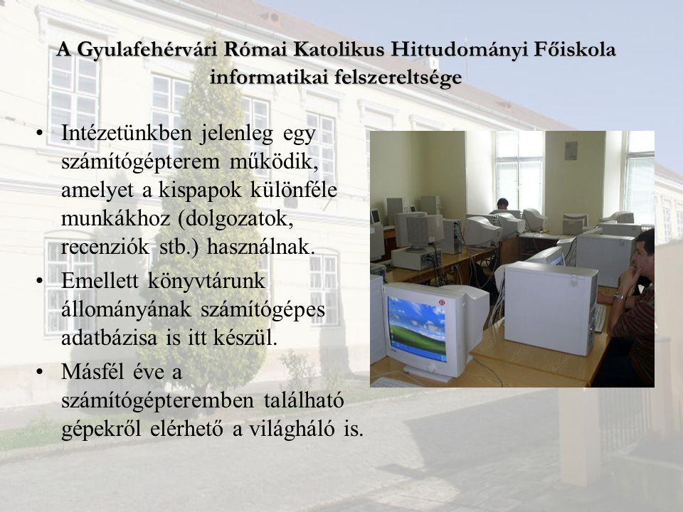 A Gyulafehérvári Római Katolikus Hittudományi Főiskola informatikai felszereltsége Intézetünkben jelenleg egy számítógépterem működik, amelyet a kispapok különféle munkákhoz (dolgozatok, recenziók stb.) használnak.