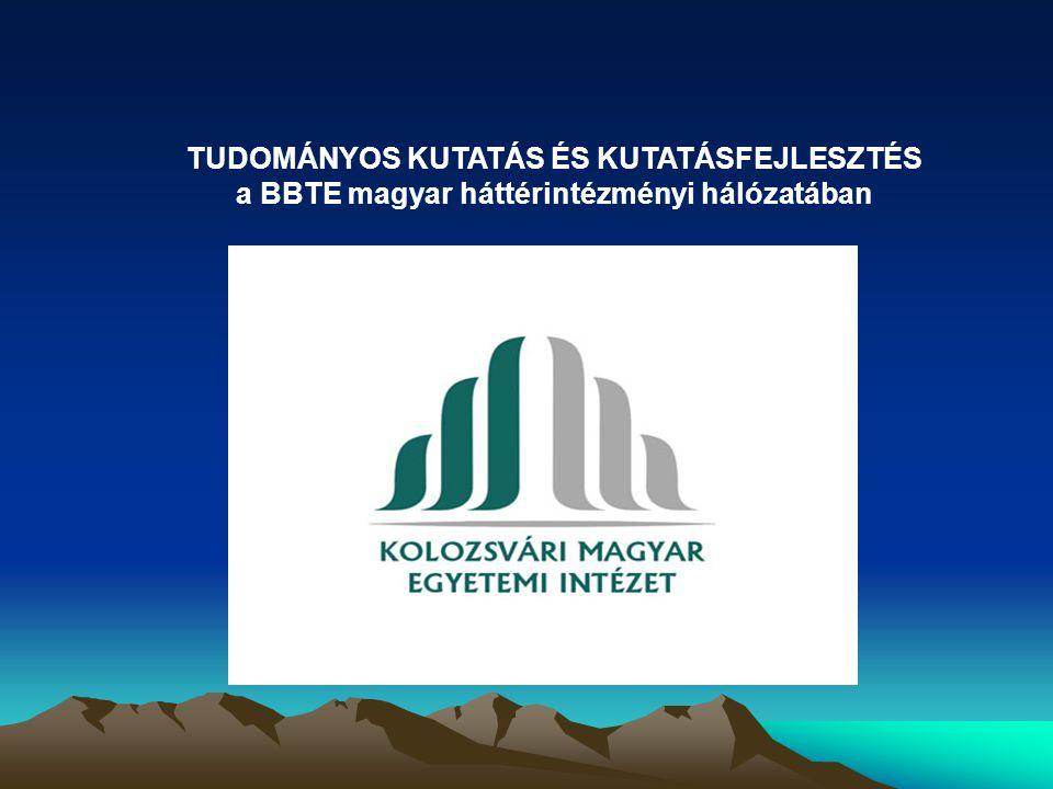 TUDOMÁNYOS KUTATÁS ÉS KUTATÁSFEJLESZTÉS a BBTE magyar háttérintézményi hálózatában