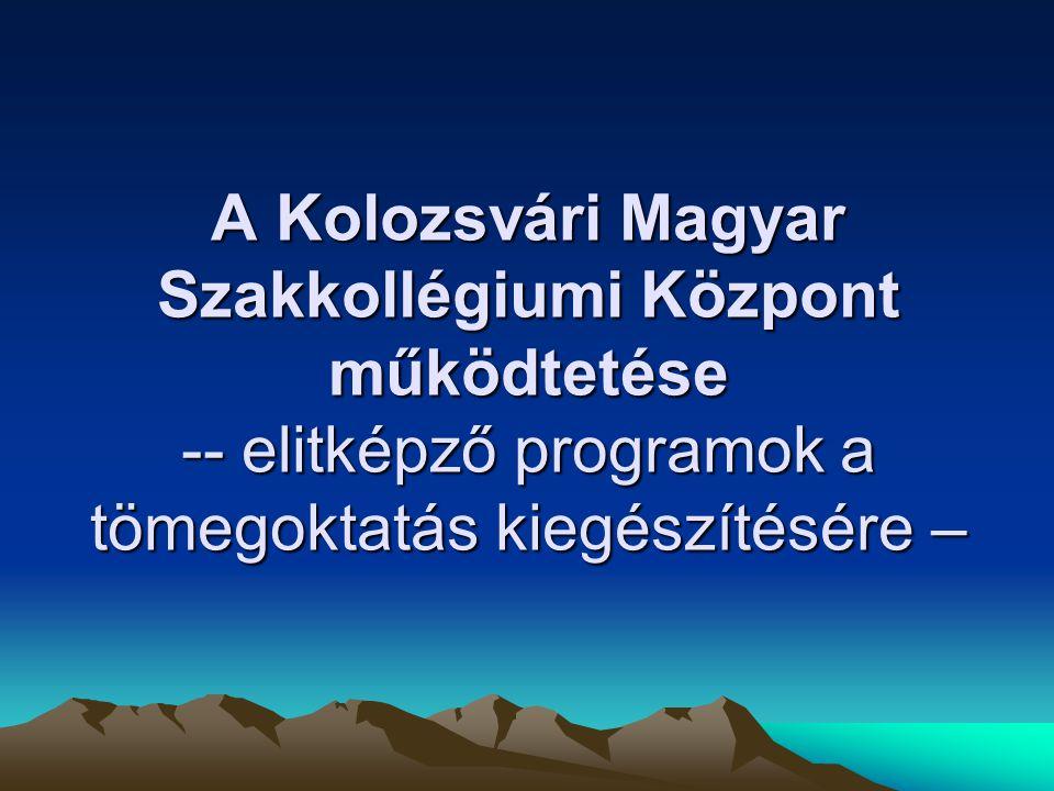 A Kolozsvári Magyar Szakkollégiumi Központ működtetése -- elitképző programok a tömegoktatás kiegészítésére –