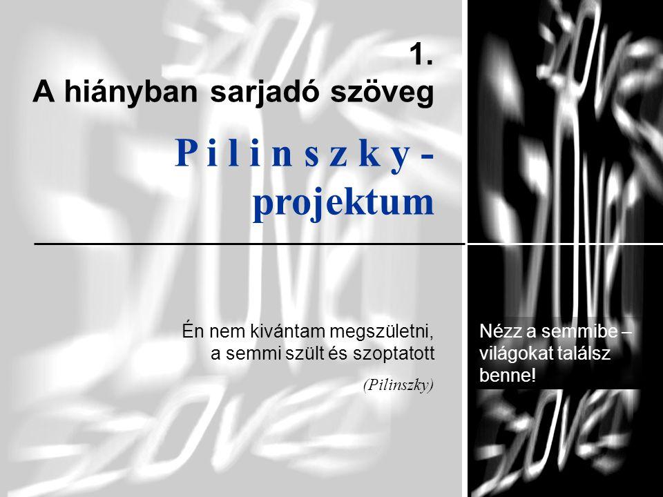 5 Pilinszky János: Két szonett Csak fussatok hát, mint veszett ebek, vonítsatok, ha gyilkos éjszaka körülkerít a farkasok hada, hogy fölkoncolja hitvány testetek.