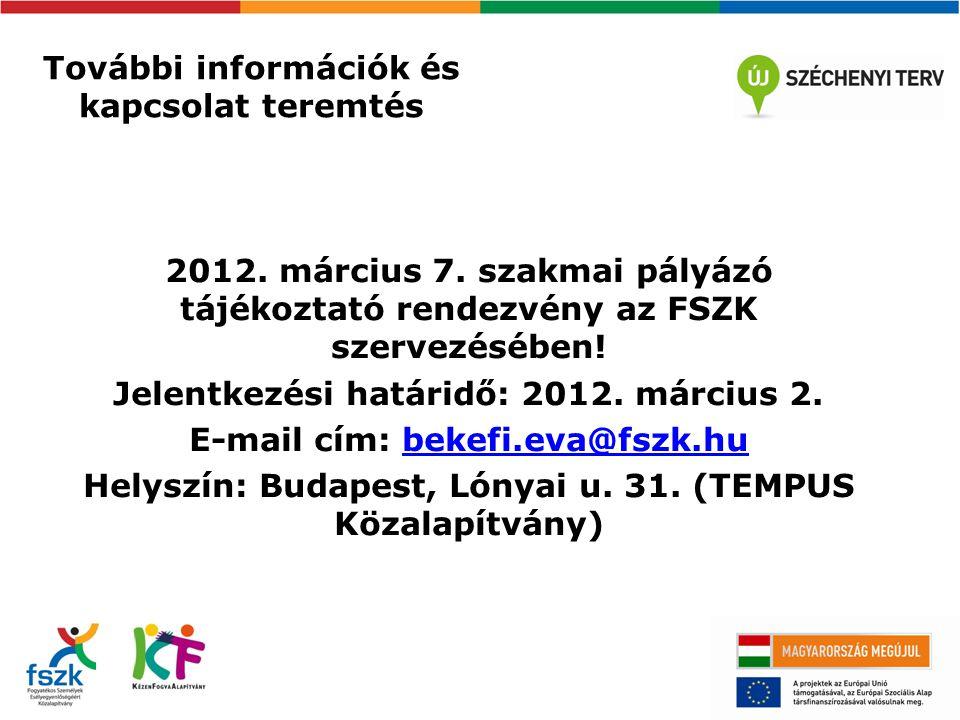 További információk és kapcsolat teremtés 2012.március 7.
