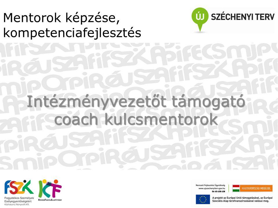 Mentorok képzése, kompetenciafejlesztés Intézményvezetőt támogató coach kulcsmentorok