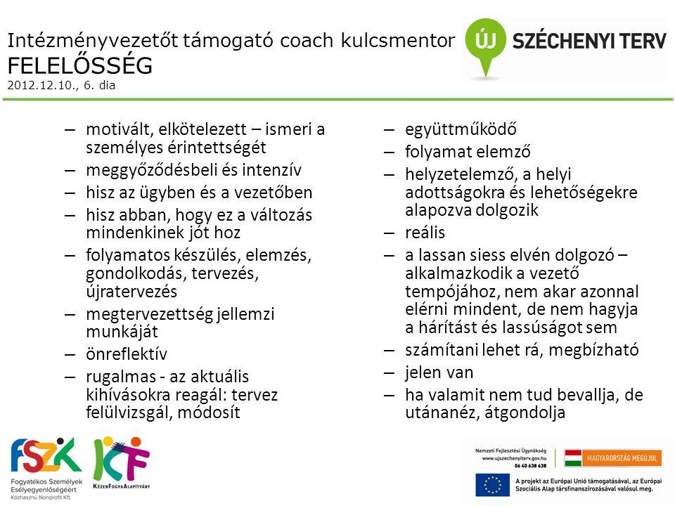 Intézményvezetőt támogató coach kulcsmentor FELELŐSSÉG 2012.12.10., 6.