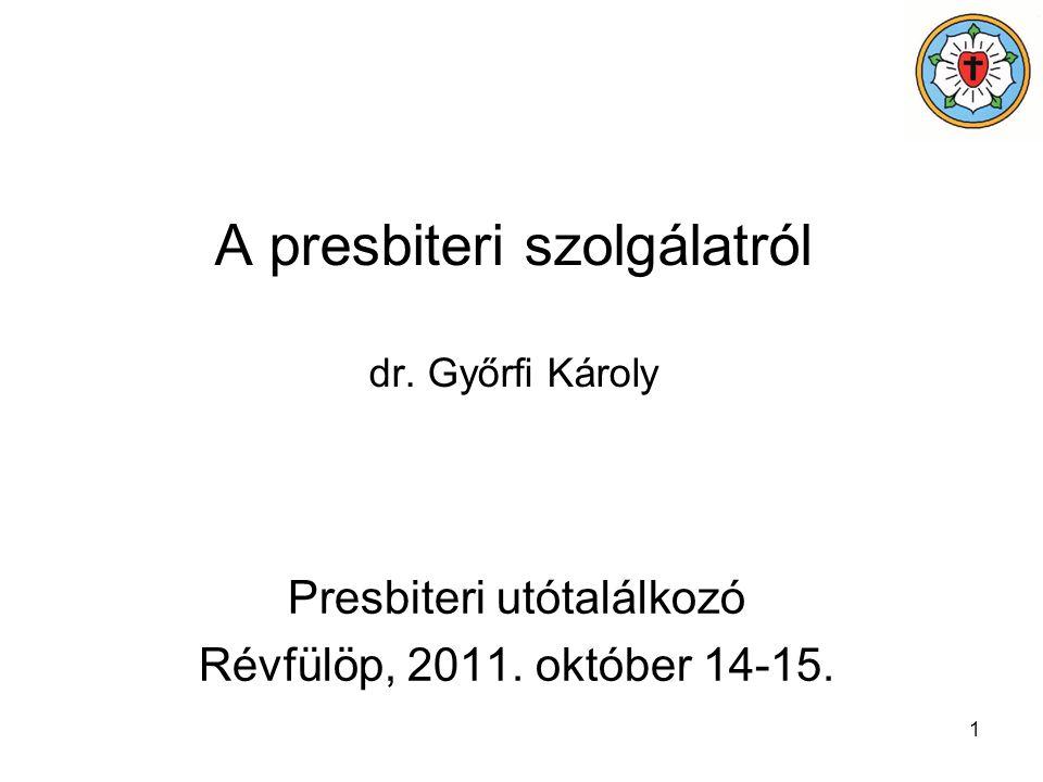 2 Váz 1.Felkészülés 2.A gyülekezet világi vezetésének fő feladatai 3.Milyen a jó presbiter.