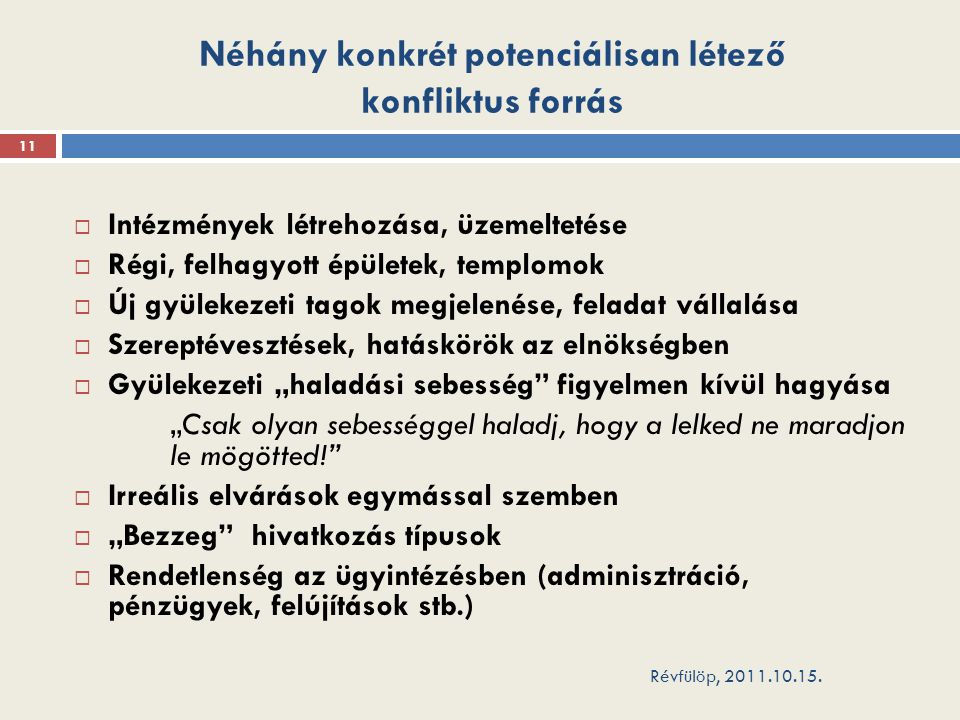 Néhány konkrét potenciálisan létező konfliktus forrás Révfülöp, 2011.10.15.