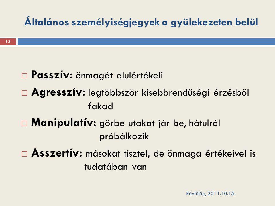 Általános személyiségjegyek a gyülekezeten belül Révfülöp, 2011.10.15.