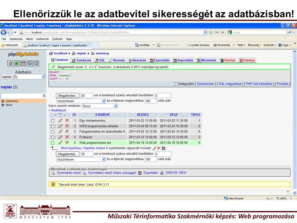 Események megjelenítése abban az esetben, ha egy naphoz tartoznak események, akkor a napok sorszáma egy link legyen; a link mutasson egy olyan php szkriptre, amelyik az adott nap eseményeit válogatja le, és meg is jeleníti azokat.
