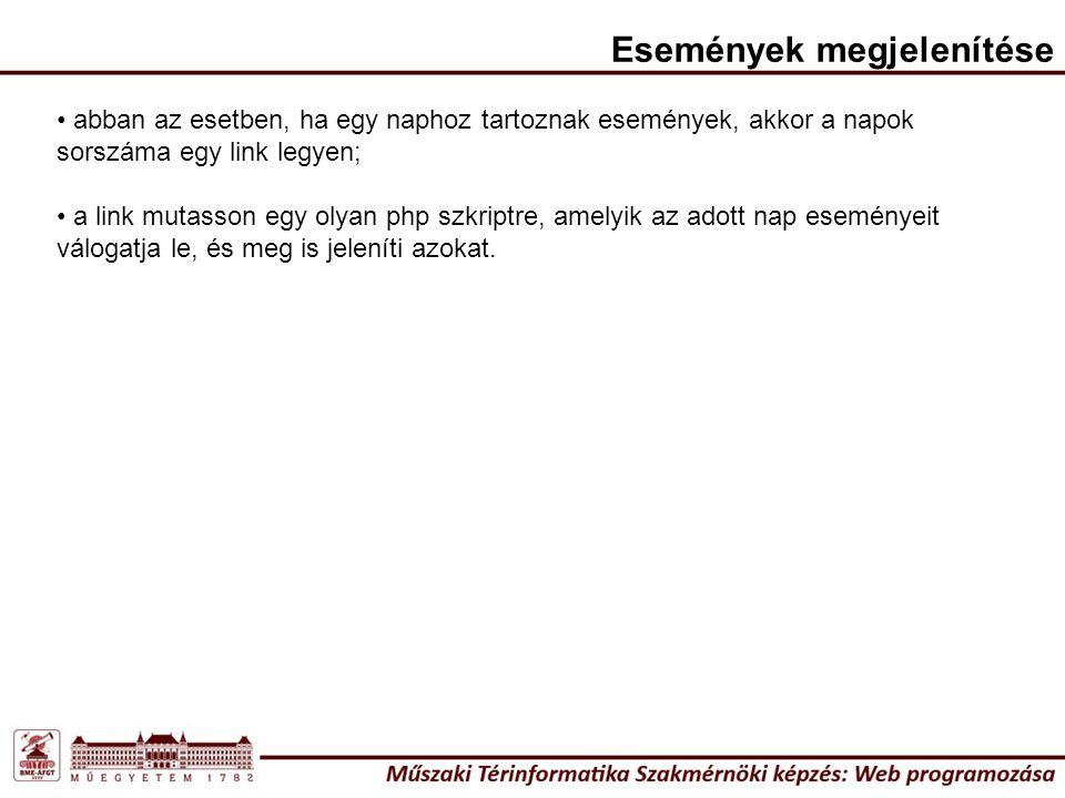 Események megjelenítése abban az esetben, ha egy naphoz tartoznak események, akkor a napok sorszáma egy link legyen; a link mutasson egy olyan php szk