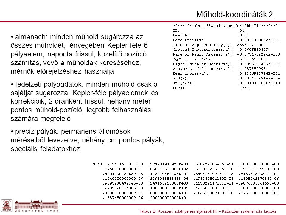 Takács B: Korszerű adatnyerési eljárások III. – Kataszteri szakmérnöki képzés Műhold-koordináták 2.
