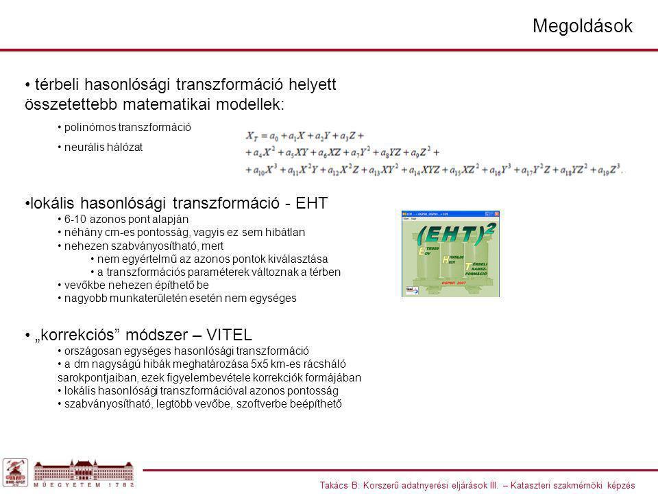 Takács B: Korszerű adatnyerési eljárások III. – Kataszteri szakmérnöki képzés térbeli hasonlósági transzformáció helyett összetettebb matematikai mode