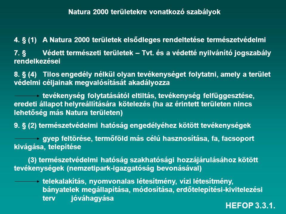 Natura 2000 területekre vonatkozó szabályok 4. § (1)A Natura 2000 területek elsődleges rendeltetése természetvédelmi 7. §Védett természeti területek –