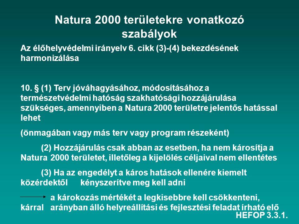 HEFOP 3.3.1. Natura 2000 területekre vonatkozó szabályok Az élőhelyvédelmi irányelv 6. cikk (3)-(4) bekezdésének harmonizálása 10. § (1) Terv jóváhagy