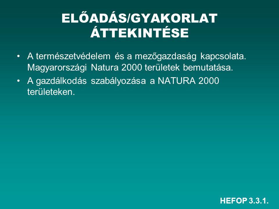 HEFOP 3.3.1. A természetvédelem és a mezőgazdaság kapcsolata. Magyarországi Natura 2000 területek bemutatása. A gazdálkodás szabályozása a NATURA 2000