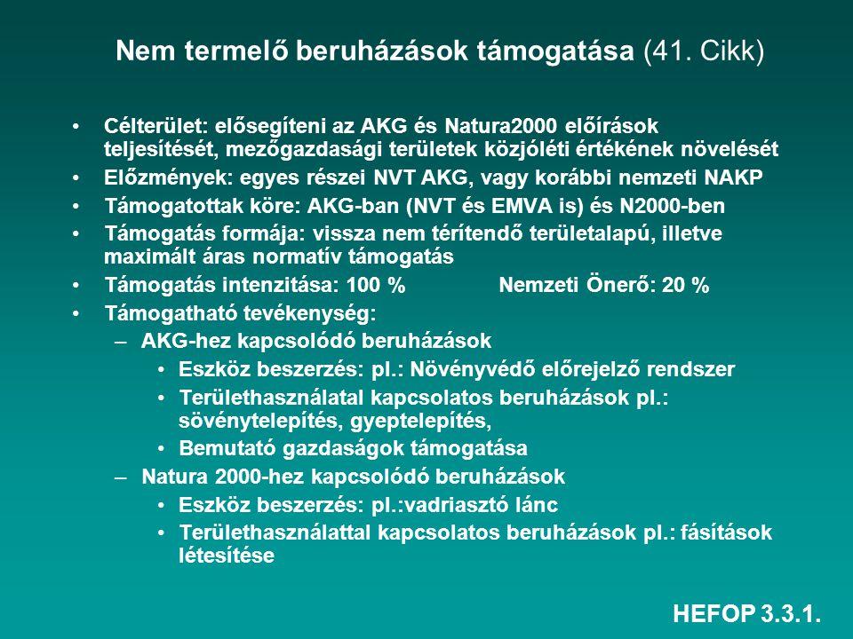 HEFOP 3.3.1. Nem termelő beruházások támogatása (41. Cikk) Célterület: elősegíteni az AKG és Natura2000 előírások teljesítését, mezőgazdasági területe