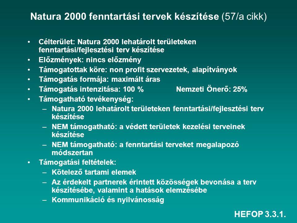 HEFOP 3.3.1. Natura 2000 fenntartási tervek készítése (57/a cikk) Célterület: Natura 2000 lehatárolt területeken fenntartási/fejlesztési terv készítés