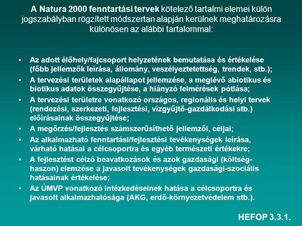 HEFOP 3.3.1. A Natura 2000 fenntartási tervek kötelező tartalmi elemei külön jogszabályban rögzített módszertan alapján kerülnek meghatározásra különö