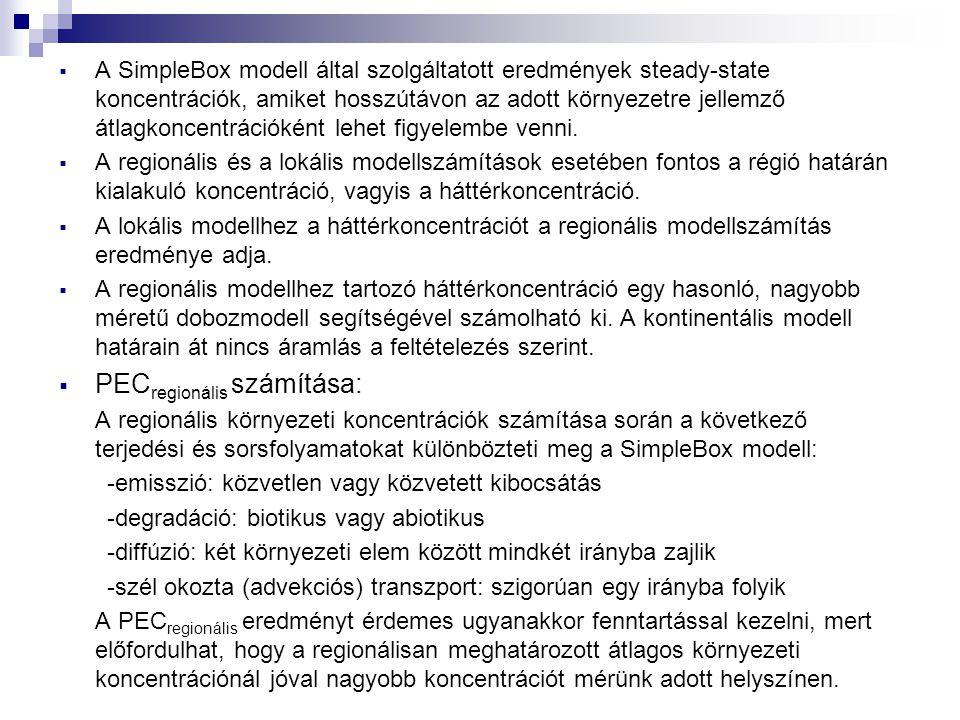  A SimpleBox modell által szolgáltatott eredmények steady-state koncentrációk, amiket hosszútávon az adott környezetre jellemző átlagkoncentrációként lehet figyelembe venni.