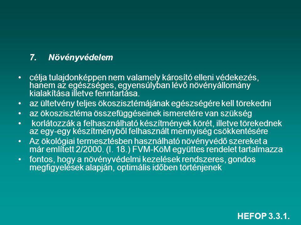 HEFOP 3.3.1. 7. Növényvédelem célja tulajdonképpen nem valamely károsító elleni védekezés, hanem az egészséges, egyensúlyban lévő növényállomány kiala