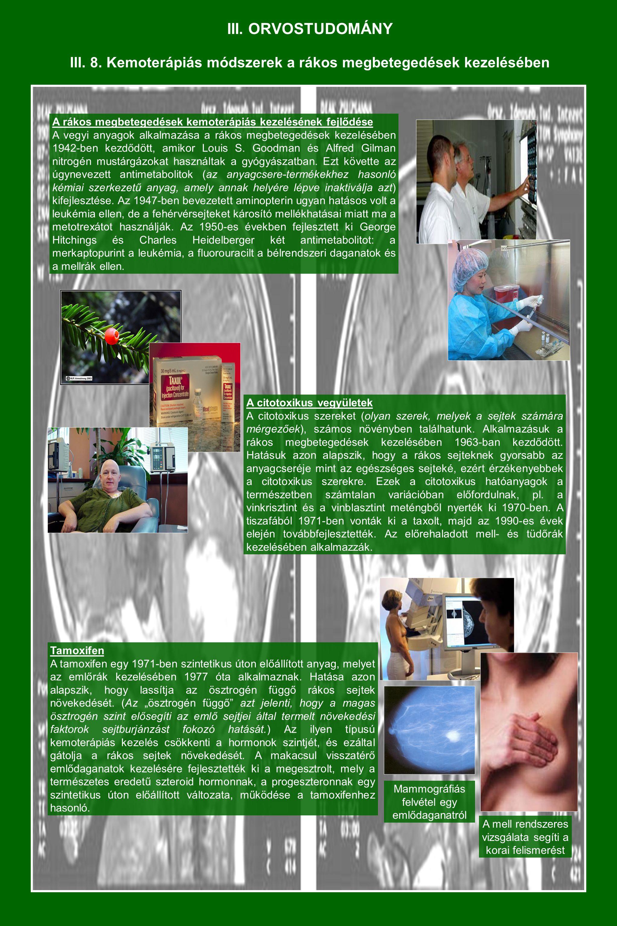 III. ORVOSTUDOMÁNY III. 8. Kemoterápiás módszerek a rákos megbetegedések kezelésében A rákos megbetegedések kemoterápiás kezelésének fejlődése A vegyi