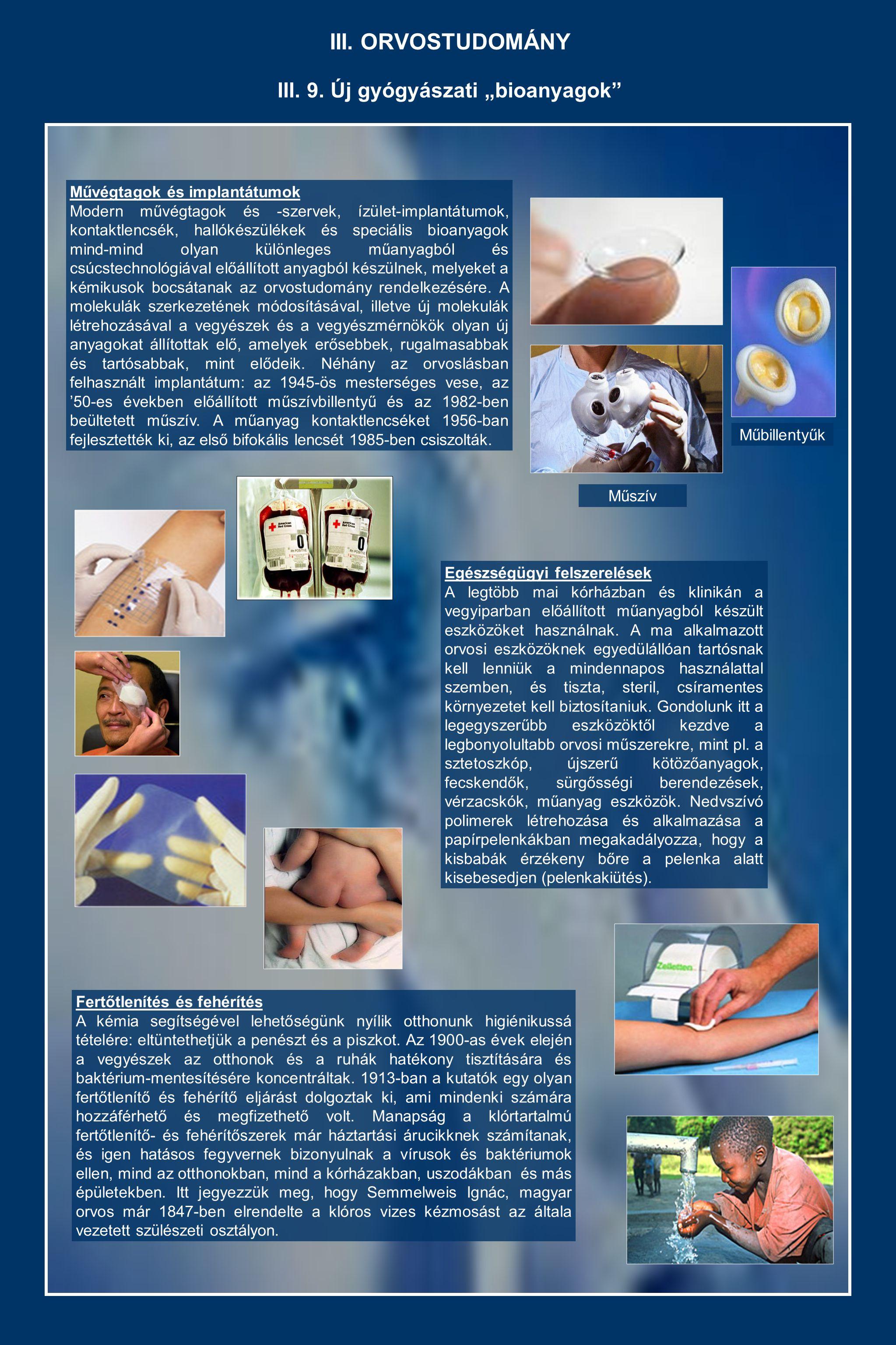 """III. ORVOSTUDOMÁNY III. 9. Új gyógyászati """"bioanyagok"""" Művégtagok és implantátumok Modern művégtagok és -szervek, ízület-implantátumok, kontaktlencsék"""