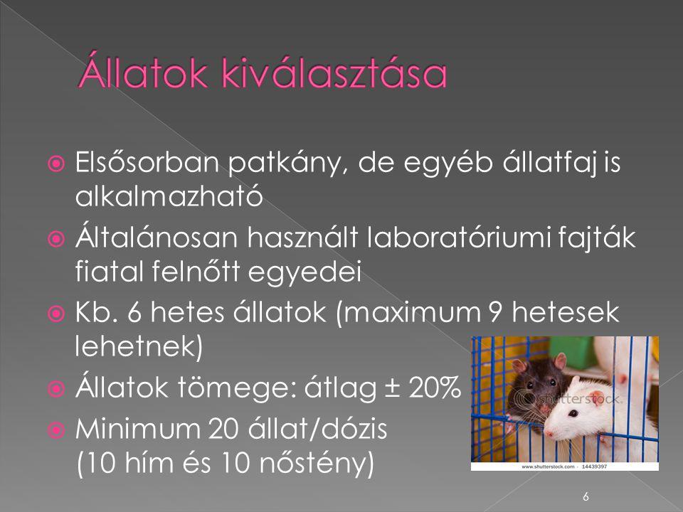 6  Elsősorban patkány, de egyéb állatfaj is alkalmazható  Általánosan használt laboratóriumi fajták fiatal felnőtt egyedei  Kb. 6 hetes állatok (ma
