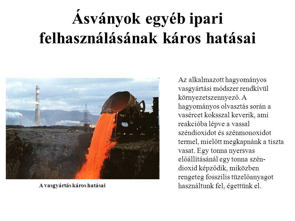 Ásványok egyéb ipari felhasználásának káros hatásai Az alkalmazott hagyományos vasgyártási módszer rendkívül környezetszennyező. A hagyományos olvaszt