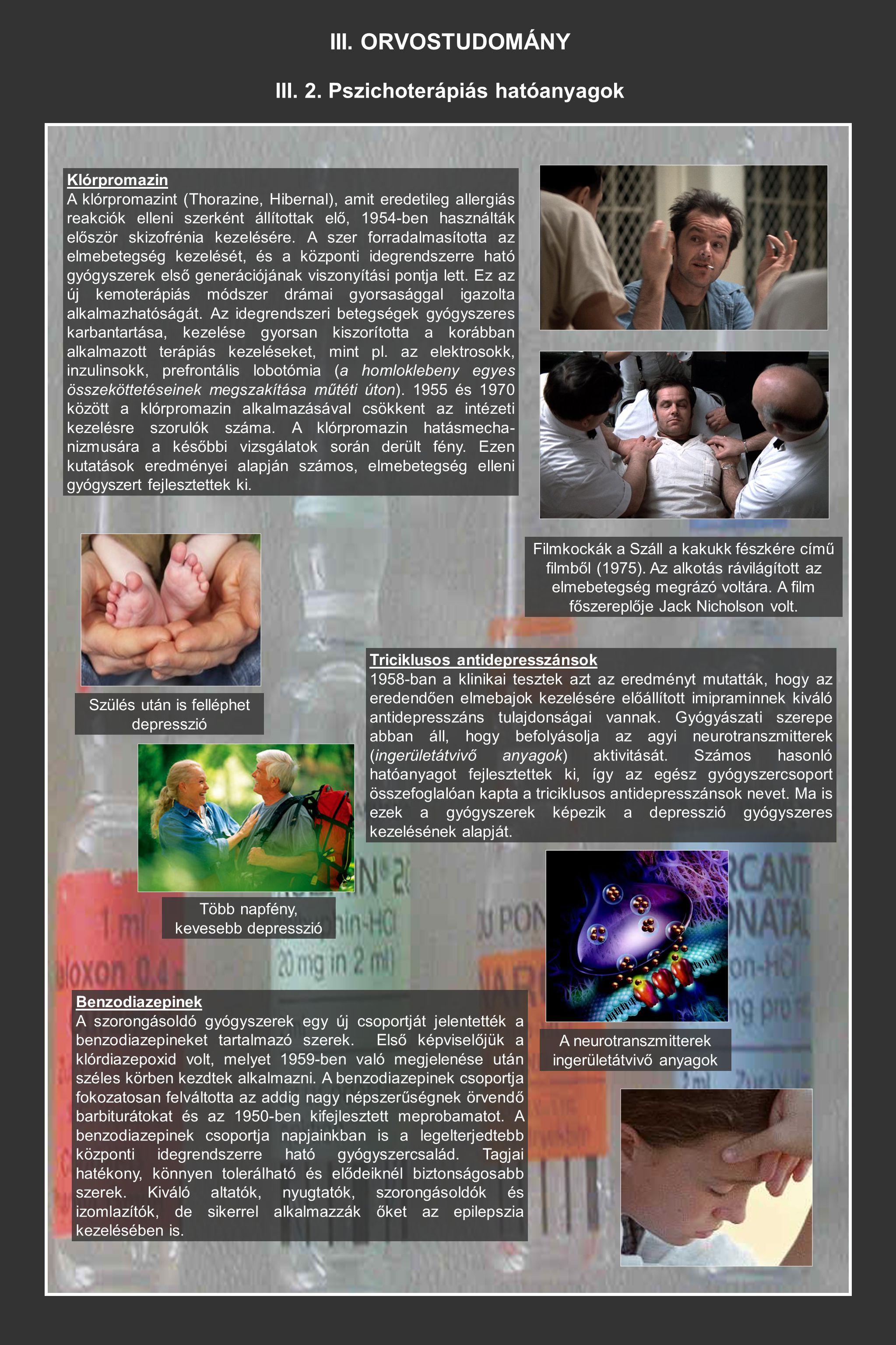 III. ORVOSTUDOMÁNY III. 2. Pszichoterápiás hatóanyagok Klórpromazin A klórpromazint (Thorazine, Hibernal), amit eredetileg allergiás reakciók elleni s
