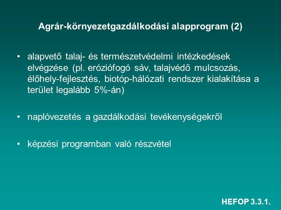 HEFOP 3.3.1. Agrár-környezetgazdálkodási alapprogram (2) alapvető talaj- és természetvédelmi intézkedések elvégzése (pl. eróziófogó sáv, talajvédő mul