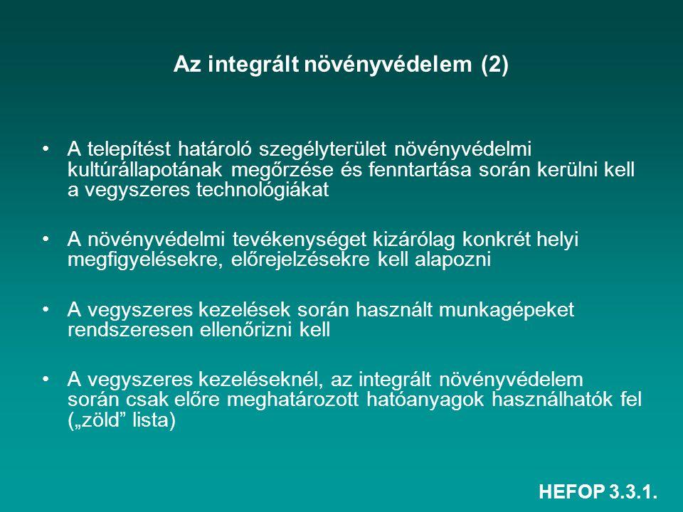 HEFOP 3.3.1. Az integrált növényvédelem (2) A telepítést határoló szegélyterület növényvédelmi kultúrállapotának megőrzése és fenntartása során kerüln