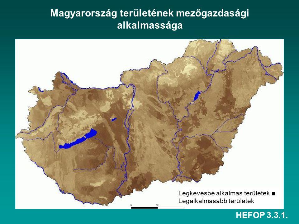 HEFOP 3.3.1. Magyarország területének mezőgazdasági alkalmassága Legkevésbé alkalmas területek ■ Legalkalmasabb területek