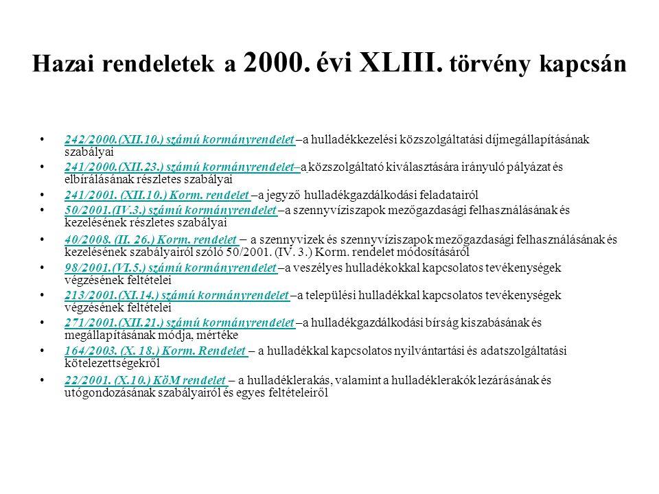 Hazai rendeletek a 2000. évi XLIII. törvény kapcsán 242/2000.(XII.10.) számú kormányrendelet –a hulladékkezelési közszolgáltatási díjmegállapításának