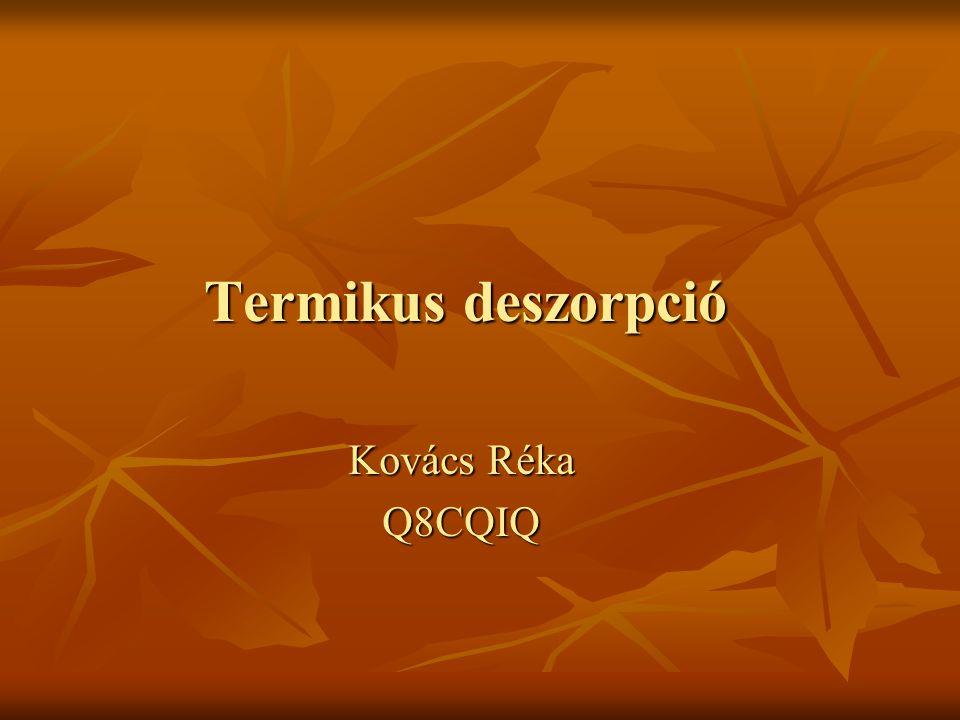 Termikus deszorpció Kovács Réka Q8CQIQ