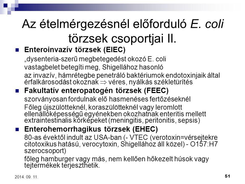 """51 2014. 09. 11. Az ételmérgezésnél előforduló E. coli törzsek csoportjai II. Enteroinvazív törzsek (EIEC) """"dysenteria-szerű megbetegedést okozó E. co"""