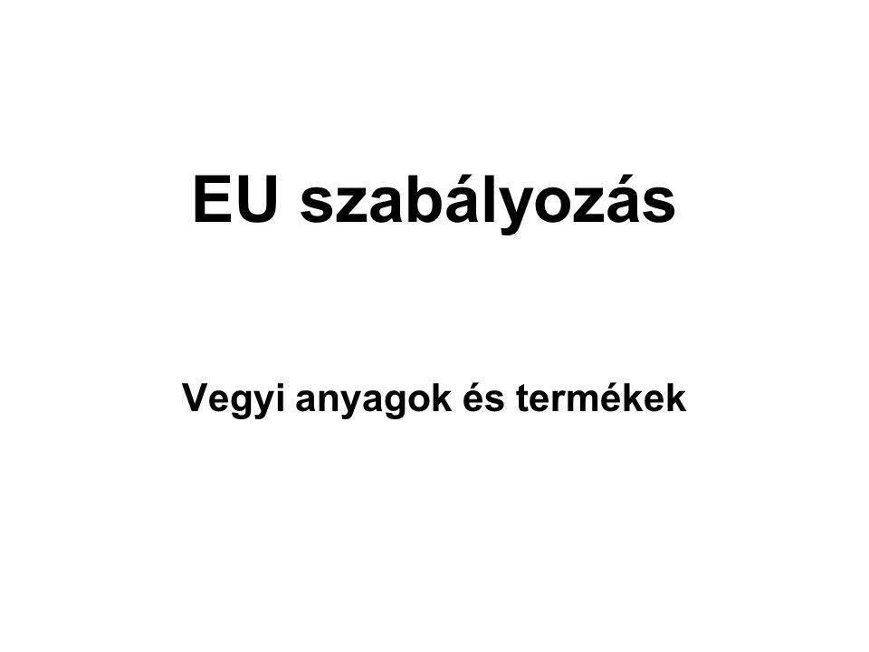 EU szabályozás Vegyi anyagok és termékek