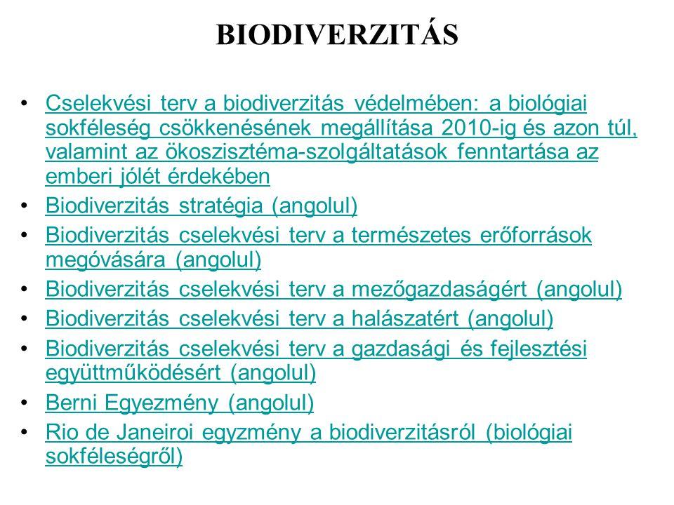 BIODIVERZITÁS Cselekvési terv a biodiverzitás védelmében: a biológiai sokféleség csökkenésének megállítása 2010-ig és azon túl, valamint az ökosziszté