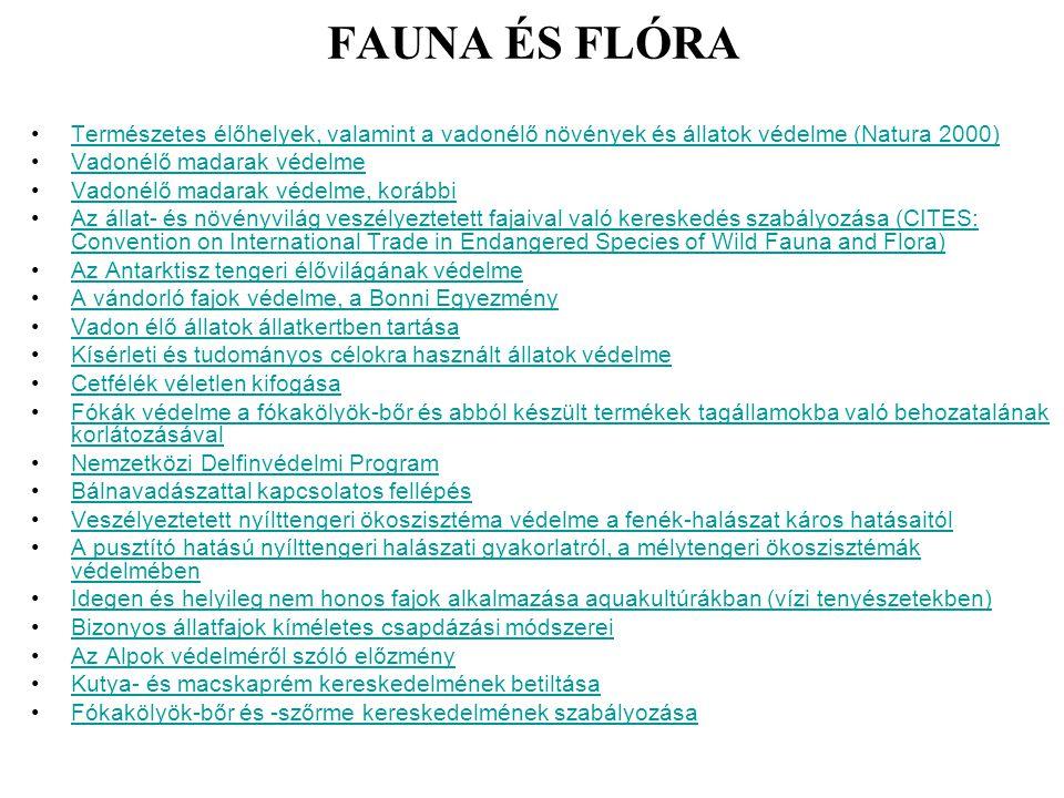 FAUNA ÉS FLÓRA Természetes élőhelyek, valamint a vadonélő növények és állatok védelme (Natura 2000) Vadonélő madarak védelme Vadonélő madarak védelme,